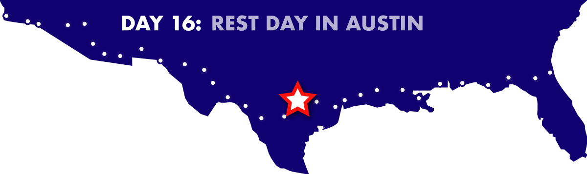 Day 16: Rest day in Austin, TX