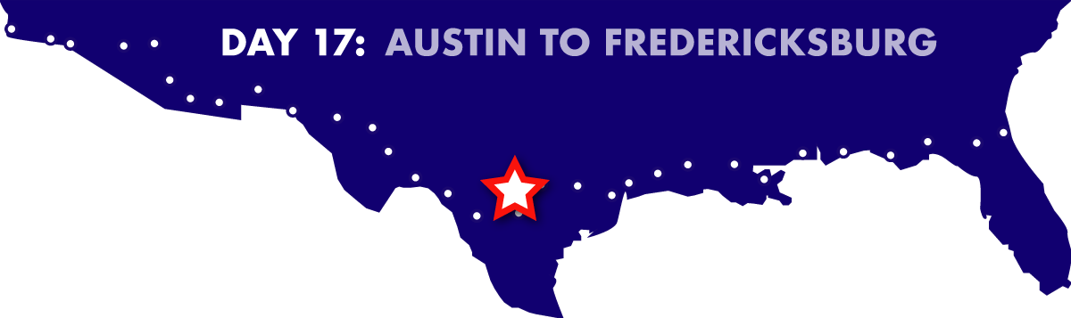 Day 17: Austin to Fredericksburg