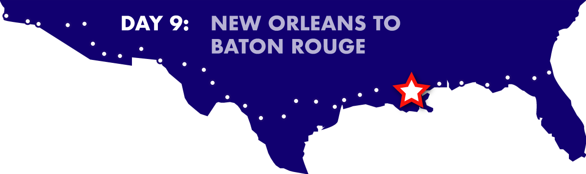 Day 9: New Orleans to Baton Rouge