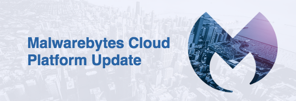Malwarebytes Cloud Platform Update graphic